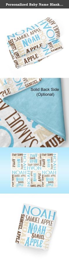 Personalized Baby Name Blanket 08 - Blue Brown Cream Swaddling Blanket Photo Prop. 1 Personalized Baby Blanket - makes a great Baby Gift ~ I Design and Customize, You Give the Perfect Gift!~ My Personalized Baby is perfect for a new mom or mom to be! Wrap your precious baby, with a warm embrace, in this soft and cuddly blanket. Savor those close moments with your sleeping baby, as they relax in the warm comfort of the blanket in your arms. Give a child you love, the gift of a personalized...