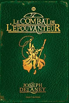 Joseph Delaney - L'Epouvanteur, tome 4 : Le combat de l'épouvanteur