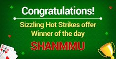 "Winner of the day:""SHANMMU""  Congratulations! You are the winner of the Sizzling Hot Strikes offer. Prize Won: Rs.2000 worth flipkart vouchers  Hurry!Don't miss the chance to be a winner at classicrummy.  Know more about the offer @ https://www.classicrummy.com/sizzling-hot-strikes?link_name=CR-12  #rummy #classicrummy #flipkart #winner #flipkartvouchers #vouchers"