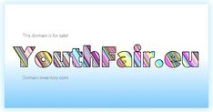 Youthfair.eu is available at Domain-inventory.com! Name Logo, How To Find Out, Names, Logos, Self, Logo