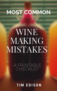 10 Most Common Wine Making Mistakesthose