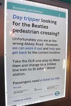 Got a ticket to ride? The Beatles would approve and I'm sure you do too of this sign at a DLR station, London!