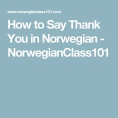 How to Say Thank You in Norwegian - NorwegianClass101