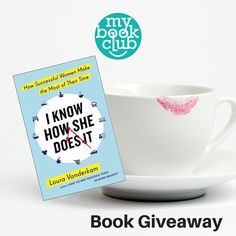 Enter to win a copy of I Know How She Does It by Laura Vanderkam