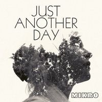 """MIKRO - """"Just Another Day"""" by undo records on SoundCloud"""