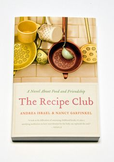 The Recipe Club: A Novel about Food & Friendship