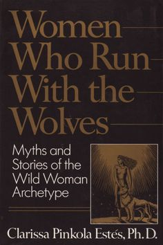 Women Who Run With the Wolves: Myths and Stories of The Wild Woman Archetype and 6 other books every women should read, straight from ELLE Agenda members (including Allison Williams and Barbara Bush).