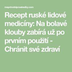 Recept ruské lidové medicíny: Na bolavé klouby zabírá už po prvním použití - Chránit své zdraví Math Equations