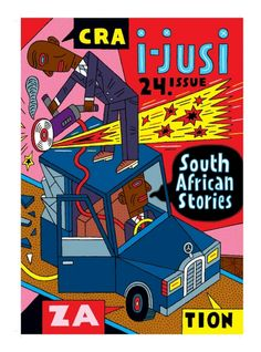 Cover illustration of ijusi magazine's issue The magazine is published by Garth Walker and the cover is on show at the ijusi exhibition at the Michaelis Gallery in Cape Town.