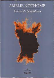 Diario de Golondrina. Amelie Nothomb. Reflexiones de ultratumba de un sicario onanista y emo, adicto a Radiohead y lector de Proust, Goethe y Joyce.