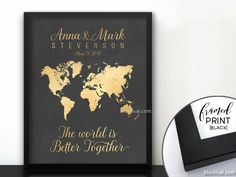 "Framed personalized wedding or anniversary gift ""The world is better together"" #custom #anniversary #CustomDesignedPrint #elegant #FirstAnniversary #couple #engagement #engaged #bae #BlackFrame"