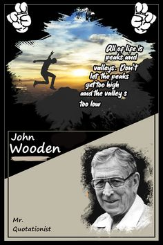 """All of life is peaks and valleys. Don't let the peaks get too high an the valleys too low"" #quotes #quote #quotesaboutlife #johnwoodenquotes John Wooden Quotes, Life Quotes, Let It Be, Quotes About Life, Quote Life, Living Quotes, Quotes On Life, Life Lesson Quotes"
