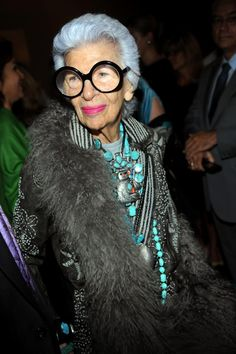 According to my mother i am going to dress like Iris Apfel when i am older lol