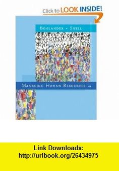 Managing Human Resources (9780324593310) George W. Bohlander, Scott A. Snell , ISBN-10: 0324593317  , ISBN-13: 978-0324593310 ,  , tutorials , pdf , ebook , torrent , downloads , rapidshare , filesonic , hotfile , megaupload , fileserve