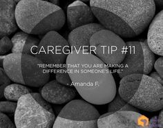 """Remember that you are making a difference in someone's life."" – Amanda F. #CaregiverTips"