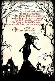 We are witches...
