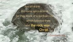 Christ as the living, spiritual rock was smitten by the authority of God's law so that the water of life in resurrection could flow out of Him and into His redeemed people for them to drink—Exodus John 1 Corinthians Liturgy Of The Hours, Spiritual Songs, Living Water, Water Life, Bible Truth, Know The Truth, Bible Verses Quotes, The Rock, Gods Love