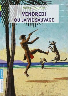 J'ai lu & J'adore: Vendredi ou la vie sauvage, de Michel Tournier