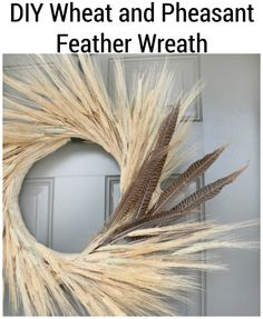DIY Autumn Wheat and Pheasant Feather Wreath