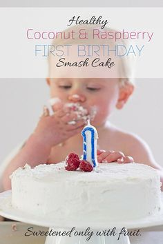 Healthy first birthday cake. This raspberry and coconut smash cake is perfect for your baby's first birthday. Sweetened only with sugar and gluten free.