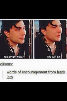 Words of encouragement from Frank Iero