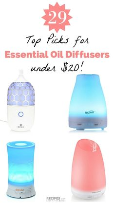 Best Essential Oil Diffusers under $20 after scouring hundreds of different diffusers from RecipeswithEssentialOils.com