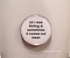 Quote Magnet - Oh I Was Flirting & Sometimes It Comes Out Mean