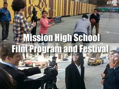 Mission High School Film & Music Program and Festival by Will Hammond Jr. — Kickstarter