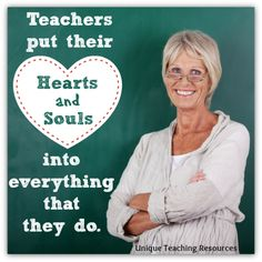 Heidi McDonald:  Teachers put their hearts and souls into everything that they do.