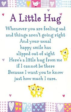 Love & hug Quotes : Heartwarmers A Little Hug Keepsake Card & Envelope x Code www. - Quotes Sayings Hugs And Kisses Quotes, Hug Quotes, Life Quotes, Special Friend Quotes, Best Friend Quotes, Friend Poems, Dear Friend, Thinking Of You Quotes, Thinking Of You Images