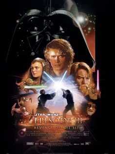 "Star Wars: Episode III - Revenge of the Sith ~ ""After three years of fighting in the Clone Wars, Anakin Skywalker falls prey to the Sith Lord's lies and makes an enemy of the Jedi and those he loves, concluding his journey to the Dark Side."""