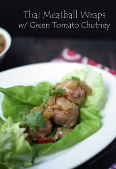 A low carb and gluten free recipe for Thai inspired meatballs. Serve in a lettuce wrap with green tomato chutney and sriracha roasted broccoli alongside!