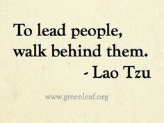 Servant Leadership - Lao Tzu - something I understand but don't get understood… Lao Tzu Quotes, Zen Quotes, Life Quotes Love, Wise Quotes, Great Quotes, Quotes To Live By, Motivational Quotes, Inspirational Quotes, Taoism Quotes