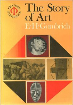 The Story of Art: Gombrich, E. H.