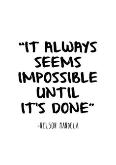 It always seems impossible until it's done quote door sinansaydik
