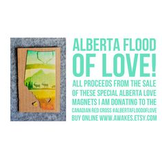 Alberta Flood Relief Magnets...a cool and colourful way to show your love for flood victims in southern Alberta.