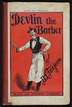 Farjeon, B. L. Devlin the Barber. London: Ward and Downey, 1888. (Why do I instantly think of Sweeney Todd?)