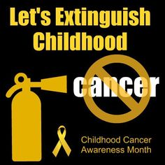 We need a cure for Childhood Cancer, NO CHILD is safe from getting cancer! EVEN YOURS!