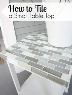 How to Tile a Small Table