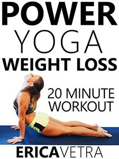 Power Yoga Weight Loss – 20 Minute Workout Erica Vetra – Health and Nutriton Yoga For Weight Loss, Best Weight Loss, Healthy Weight Loss, Weight Loss Tips, Lose Weight, Ashtanga Yoga, Vinyasa Yoga, Yoga Sequences, Yoga Poses