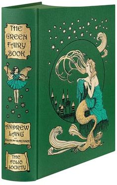 """The Green Fairy Book by Andrew Lang: Andrew Lang's """"Coloured"""" Fairy Books or Andrew Lang's Fairy Books of Many Colors — are a wondeful series of twelve collections of fairy tales, published between 1889 and 1910. Each volume is distinguished by its own color. In all, 437 tales from a broad range of cultures and countries are presented. http://en.wikipedia.org/wiki/Andrew_Lang's_Fairy_Books  #Fairy_Tales #Andrew_Lang"""