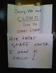 Hahaha - We seriously need taller people too, there was an abundance of shortness on  shift today :)