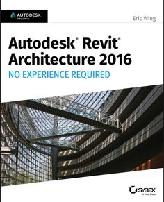 Autodesk Revit Architecture 2016 No Experience Required: Autodesk Official Press by Eric Wing. Autodesk Revit Architecture 2016 No Experience Required Autodesk Official Press. Civil Engineering Books, Engineering Firms, Sistema Solar, Building Information Modeling, Revit Architecture, Solar Energy, Step By Step Instructions, Software, Ebooks