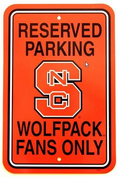 North Carolina State University Wolfpack parking sign - Reserved Parking - Wolfpack Fans Only