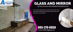 Aetna Glass and Mirror is family professional #custom #Glass and #Mirror #installation #business based in #Mississauga. It provide #quality glass #products & #services using the latest #technology that demonstrates the best value for our customers. For more details contact us :- 905-279-6950 Website:- http://www.aetnaglass.ca/ #GlassandMirrorMississauga #GlassandMirrorStoresMississauga