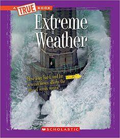 Extreme Weather (True Bookextreme Science): Ann Squire: 9780531215548: Amazon.com: Books