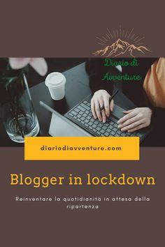 Diario di Avventure è nato appena prima che il Covid-19 fermasse tutto. Come ho affrontato la nuova condizione di blogger in lockdown? Geocaching, Blogging, Diary Book