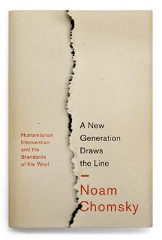 "A New Generation Draws the Line: Humanitarian Intervention and the ""Responsibility to Protect"". Noam Chomsky. Expanded Edition. Paradigm Publishers. November 2011."