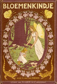Flowerchild: fairytale of good and evil. G. van der Hoeven. Cover by Jan Bertus Heukelom. 1906.
