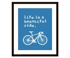 Life is a beautiful ride Bike Bicycle Art Print Wall by AldariArt, $18.00